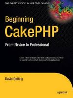 Beginning CakePHP : From Novice to Professional - David Golding