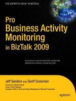 Pro Bam in Biztalk Server 2009 : Pro to Expert Ser. - Jeff Sanders