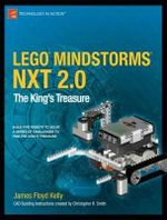 Lego Mindstorms Nxt 2.0 : The King's Treasure - Christopher Smith