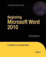 Beginning Microsoft Word 2010 : APRESS - Ty Anderson