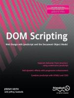 DOM Scripting : Web Design with JavaScript and the Document Object Model - Jeremy Keith