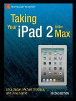 Taking Your iPad 2 to the Max : APRESS - Erica Sadun
