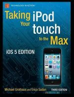Taking Your iPod Touch X to the Max : APRESS - Michael Grothaus