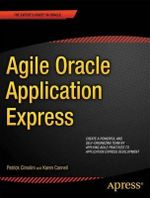 Agile Oracle Application Express : APRESS - Patrick Cimolini