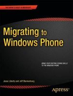 Migrating to Windows Phone : APRESS - Jesse Liberty