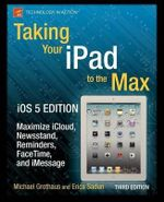 Taking Your iPad 2 to the Max, IOS 5 Edition : ' - Erica Sadun