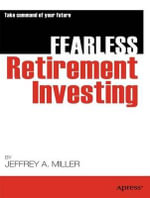 Fearless Retirement Investing : APRESS - Jeffrey Miller