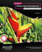 Foundation iPhone App Development : Build an iPhone App in 5 Days with iOS 6 SDK - Nick Kuh