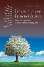 Financial Freedom : A Comprehensive Guide To Achieveing Lifelong Wealth And Security - Reuben Advani