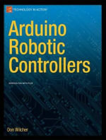 Arduino Robotic Motor Controllers - Don Wilcher