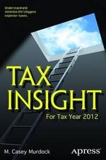 Tax Insight : For Tax Year 2012 - M. Casey Murdock