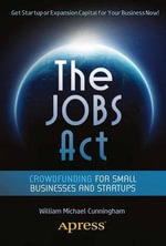 The JOBS Act : Crowdfunding for Small Businesses and Startups - William Michael Cunningham