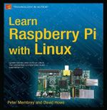 Learn Raspberry Pi with Linux - Peter Membrey