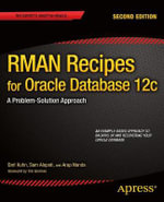 RMAN Recipes for Oracle Database 12c : a Problem-solution Approach - Darl Kuhn