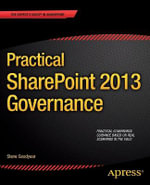 Practical SharePoint 2013 Governance : Hands-on Test Projects with Business Scenarios - Steve Goodyear