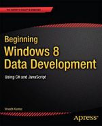 Beginning Windows 8 Data Development : Using C# and Javascript - Vinodh Kumar