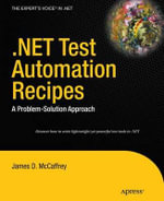 NET Test Automation Recipes : A Problem-Solution Approach - James McCaffrey