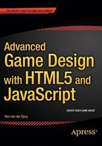 Advanced Game Design with HTML5 and JavaScript - Rex Van Der Spuy