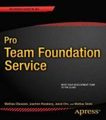 Pro Team Foundation Service : Architecture-Driven Software Development - Mathias Olausson