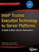 Intel Trusted Execution Technology for Server Platforms : A Guide to More Secure Data Centers - William T. Futral