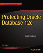 Protecting Oracle Database 12c - Paul Wright