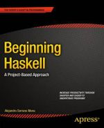 Beginning Haskell : a Project-based Approach - Alejandro Serrano Mena