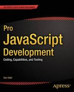 Pro JavaScript Development : Coding, Capabilities, and Tooling - Dennis Odell