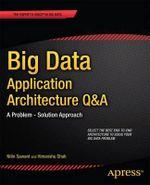 Big Data Application Architecture Q&A : a Problem - Solution Approach - Nitin Sawant