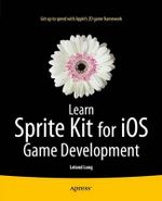 Learn Sprite Kit for iOS Game Development - Leland Timothy Long