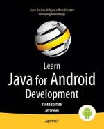 Learn Java for Android Development - Jeff Friesen