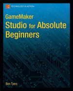 GameMaker : Studio for Absolute Beginners - Ben Tyers