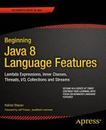 Beginning Java 8 Language Features : Lambda Expressions, Inner Classes, Threads, I/O, Collections, and Streams - Kishori Sharan