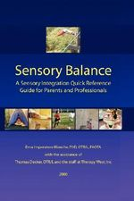 Sensory Balance :  A Quick Reference Guide for Parents and Pro - Erna Imperatore Blanche