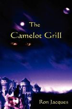 The Camelot Grill - Ron Jacques