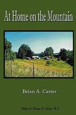 At Home on the Mountain : Healing Yourself With Foods, Herbs, and Acupressur... - Brian A. Carter