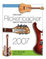 Collectable Rickenbacker Value and Reference Guide 2007 - Steven Fant