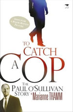 To Catch a Cop - Marianne Thamm