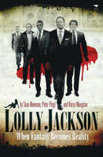 Lolly Jackson : When Fantasy Becomes Reality - Karyn Maughan