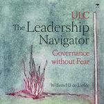 The Leadership Navigator : Governance without Fear - Willem H. J. de Liefde