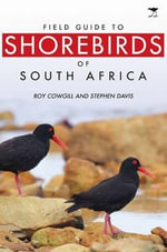 Shorebirds : Guide to the More Common South African Species - Roy Cowgill