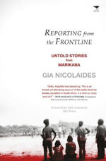 Reporting from the Frontline - Gia Nicolaides