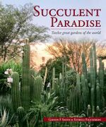 Succulent Paradise : Twelve Great Gardens of the World - Gideon F. Smith