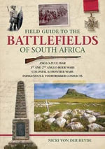 Field Guide to the Battlefields of South Africa - Nicki von der Heyde