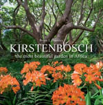 Kirstenbosch : The Most Beautiful Garden in Africa - Brian J. Huntley