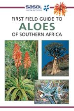 Sasol First Field Guide to Aloes of Southern Africa - Gideon Smith