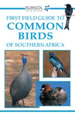 Sasol First Field Guide to Common Birds of Southern Africa - Tracey Hawthorne