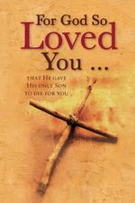 For God So Loved You ... (eBook) : That He gave His only Son to die for you - Christian Art Publishers
