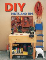 DIY Hints & Tips - Rod Baker