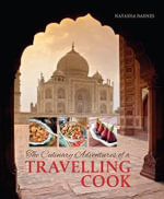The Culinary Adventures of a Travelling Cook - Natasha Barnes