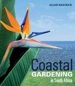 Coastal Gardening in South Africa - Allan Haschick